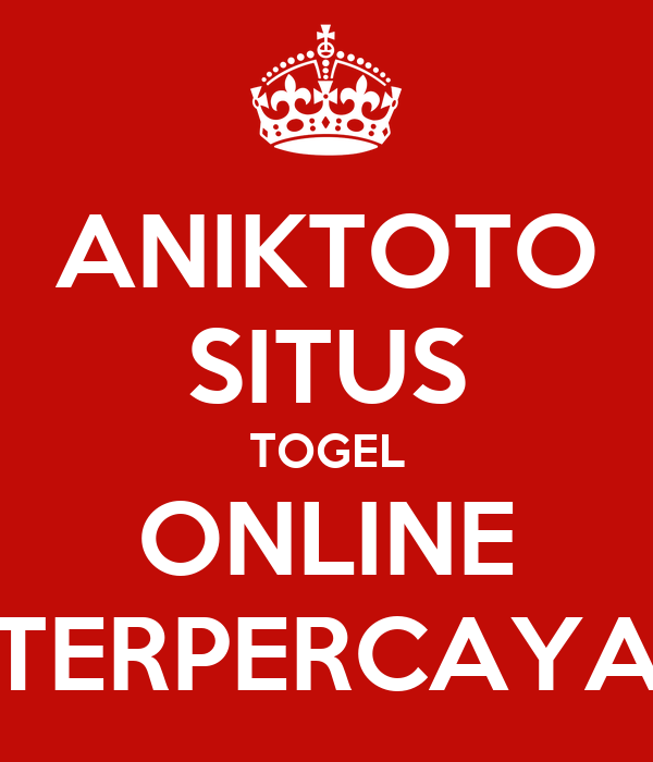 ANIKTOTO SITUS TOGEL ONLINE TERPERCAYA