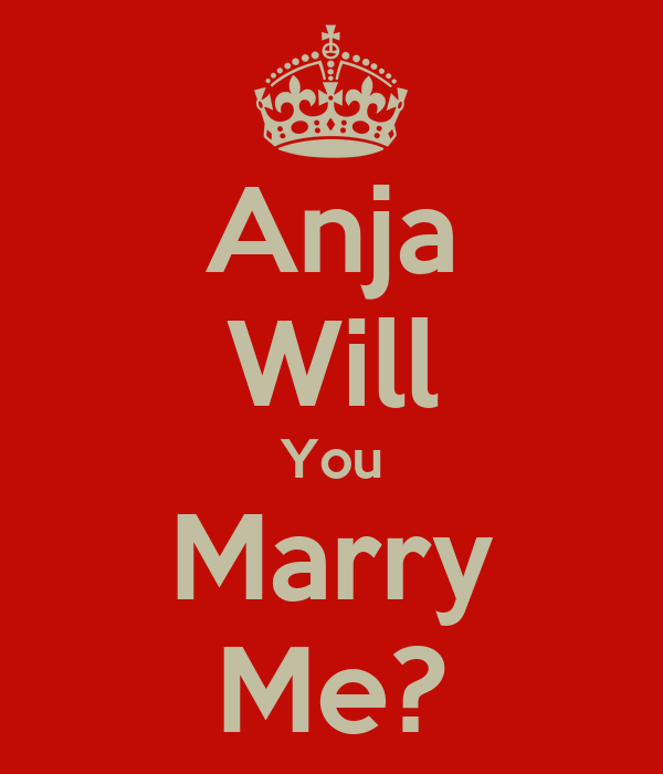 Anja Will You Marry Me?
