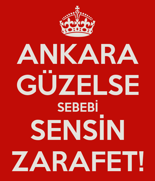 ANKARA GÜZELSE SEBEBİ SENSİN ZARAFET!