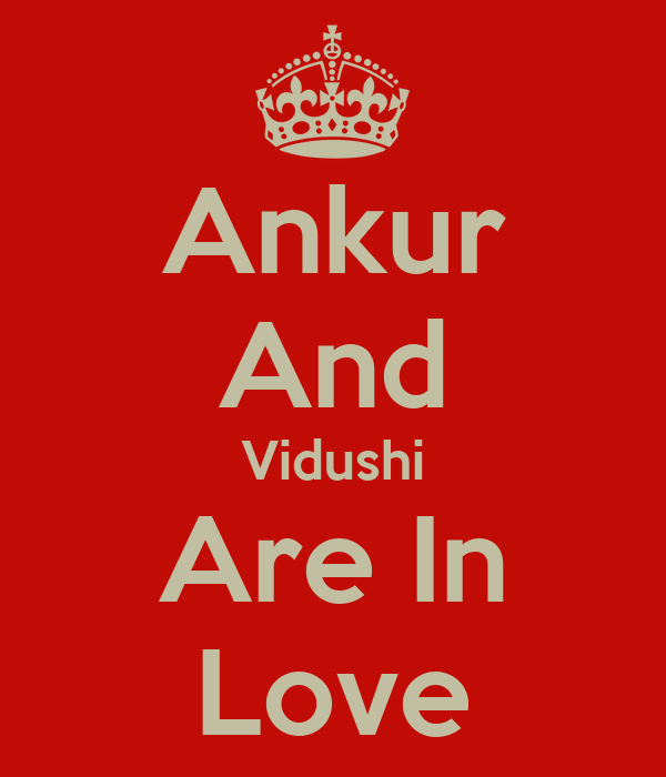 Ankur And Vidushi Are In Love