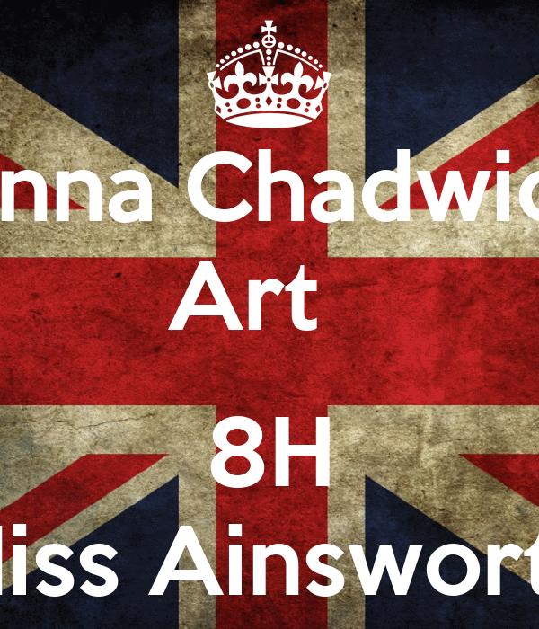 Anna Chadwick Art    8H Miss Ainsworth