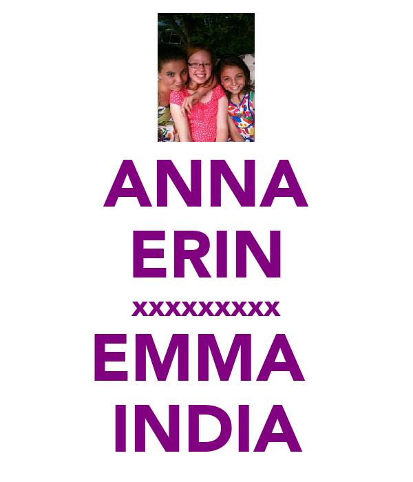 ANNA ERIN xxxxxxxxx EMMA  INDIA
