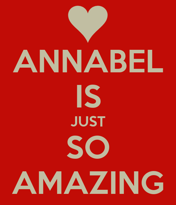 ANNABEL IS JUST SO AMAZING