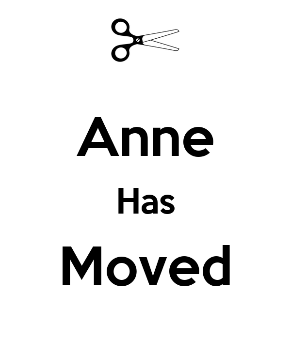 Anne Has Moved