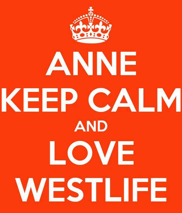 ANNE KEEP CALM AND LOVE WESTLIFE