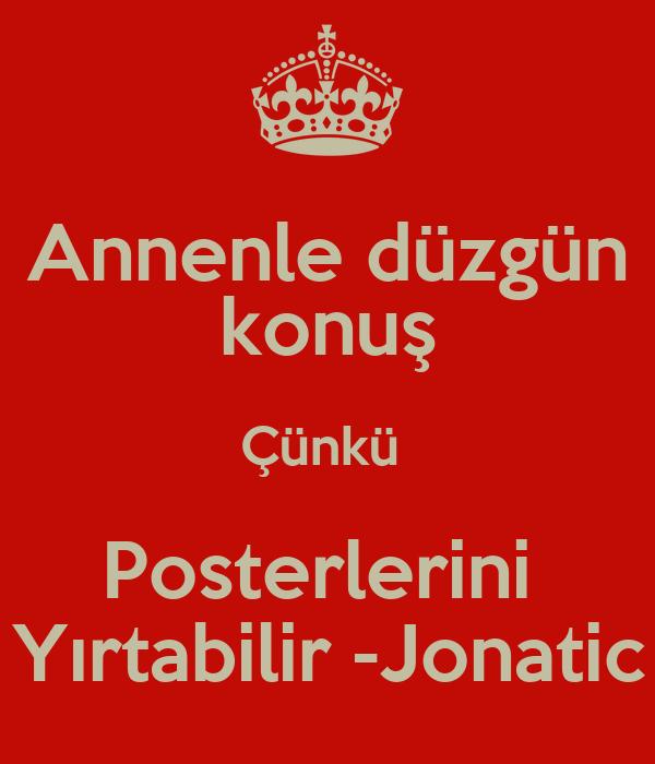 Annenle düzgün konuş Çünkü  Posterlerini  Yırtabilir -Jonatic
