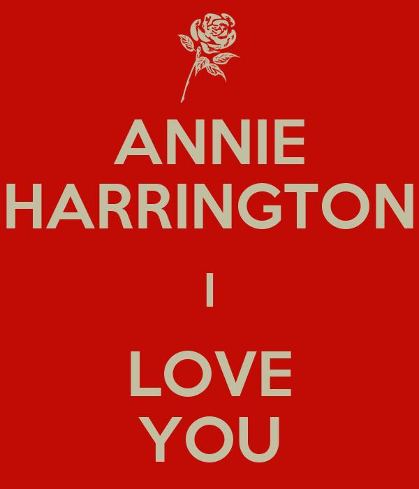 ANNIE HARRINGTON I LOVE YOU