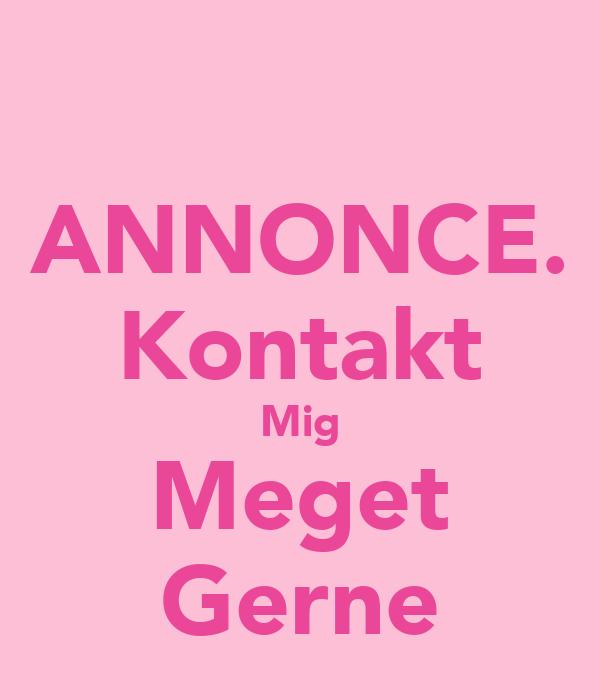 ANNONCE. Kontakt Mig Meget Gerne