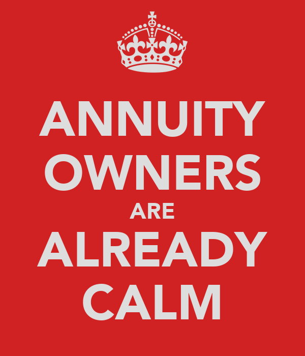 ANNUITY OWNERS ARE ALREADY CALM
