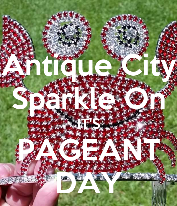 Antique City Sparkle On IT'S PAGEANT DAY