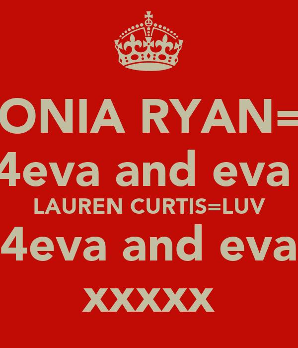 ANTONIA RYAN=LUV 4eva and eva  LAUREN CURTIS=LUV 4eva and eva xxxxx