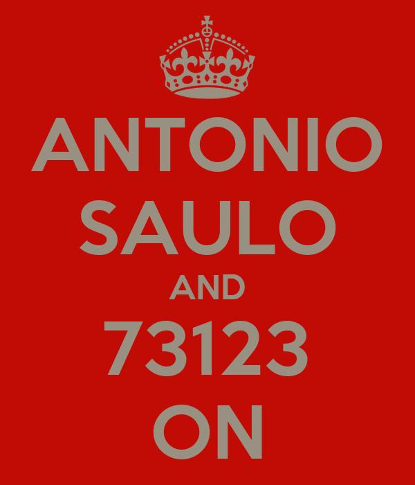 ANTONIO SAULO AND 73123 ON