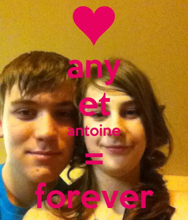 any et antoine = forever