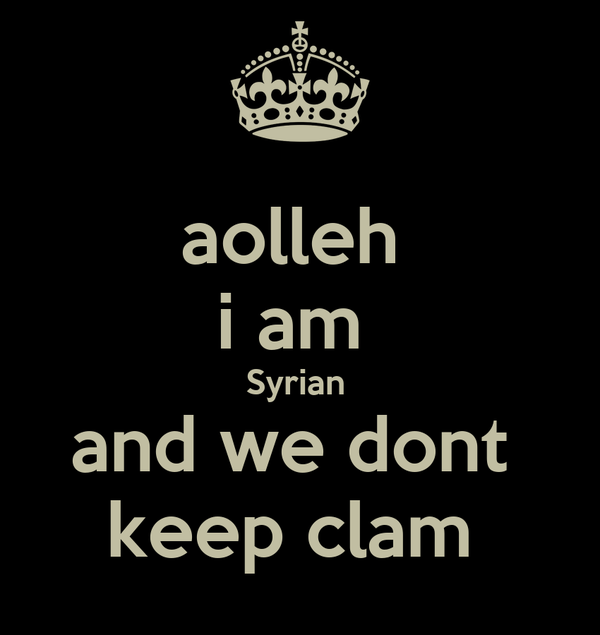 aolleh  i am  Syrian  and we dont  keep clam