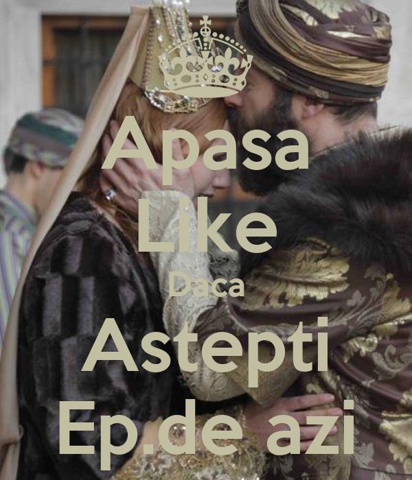 Apasa Like Daca Astepti Ep.de azi