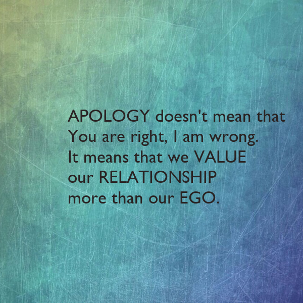 APOLOGY doesn't mean that You are right, I am wrong. It ... I Am Right You Are Wrong