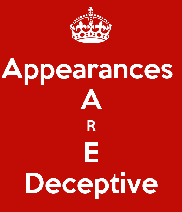 Appearances Are Deceptive Quotes, Quotations & Sayings 2018