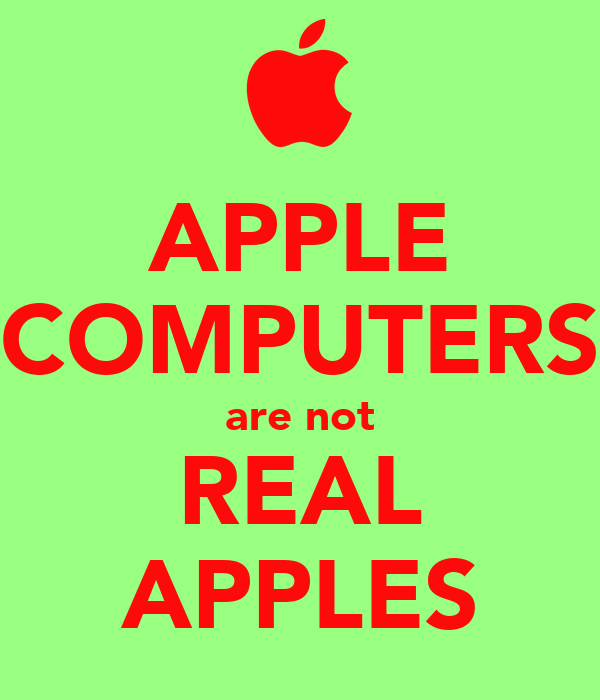 APPLE COMPUTERS are not REAL APPLES