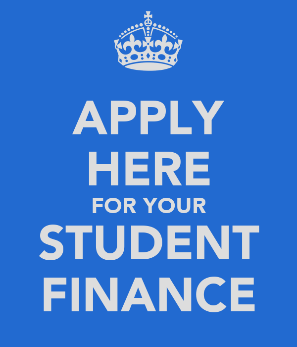 APPLY HERE FOR YOUR STUDENT FINANCE