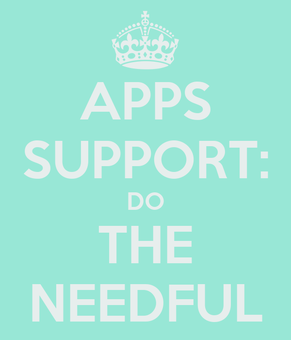 APPS SUPPORT: DO THE NEEDFUL