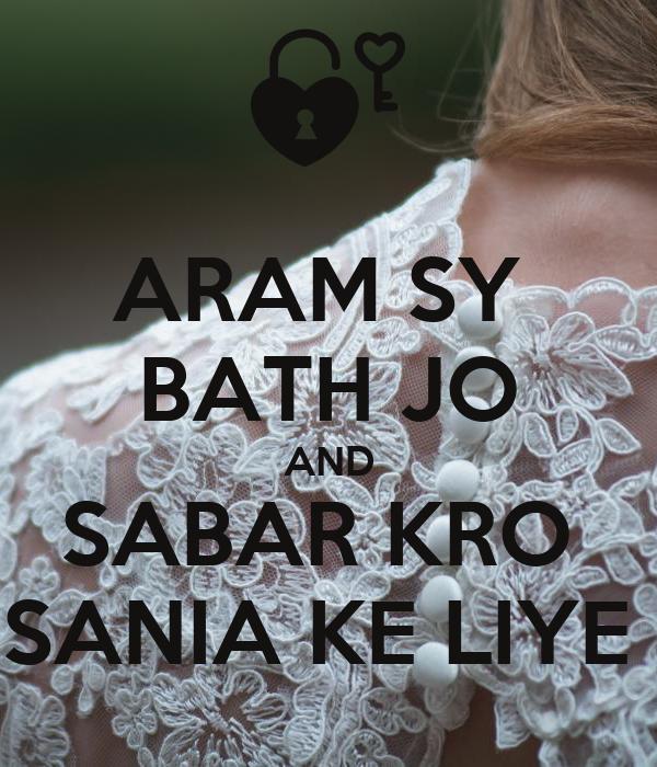 ARAM SY  BATH JO AND SABAR KRO  SANIA KE LIYE