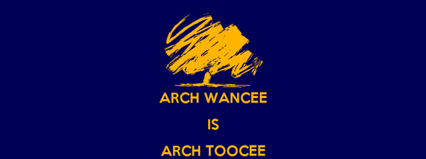 ARCH WANCEE IS ARCH TOOCEE