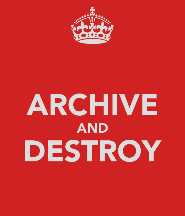 ARCHIVE AND DESTROY