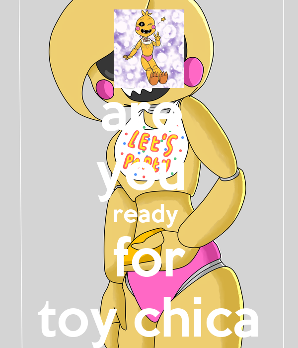 are  you  ready  for toy chica