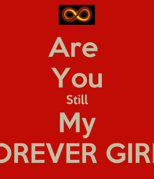 Are  You Still My FOREVER GIRL?