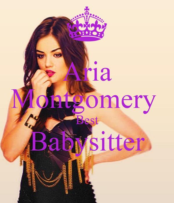 Aria Montgomery  Best Babysitter