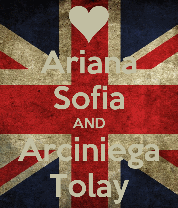 Ariana Sofia AND Arciniega Tolay