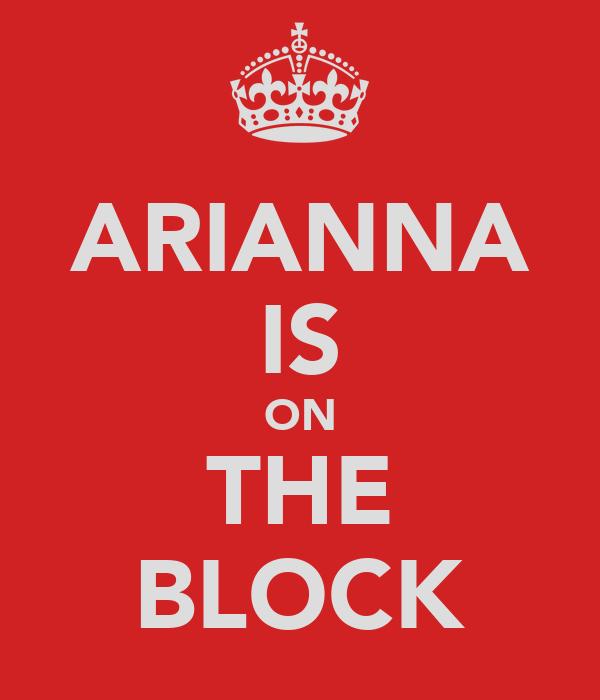 ARIANNA IS ON THE BLOCK