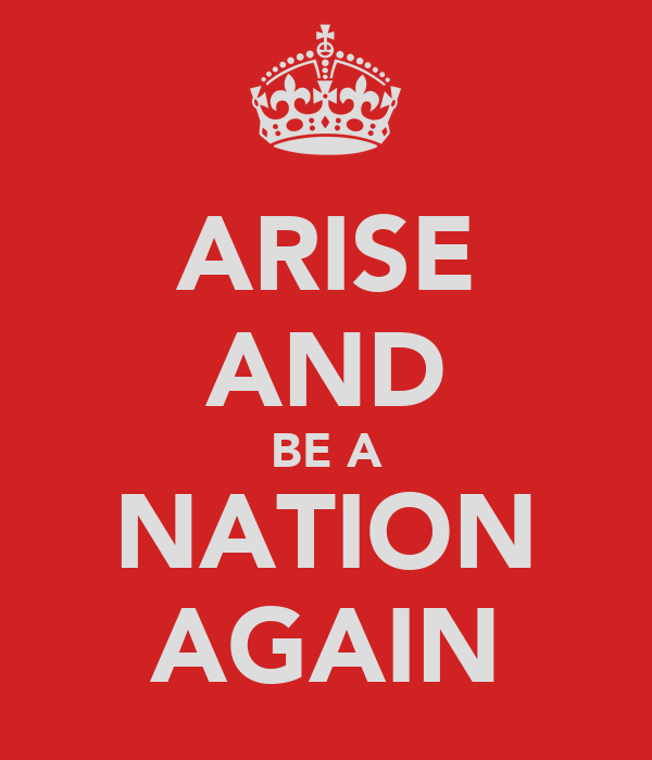 ARISE AND BE A NATION AGAIN