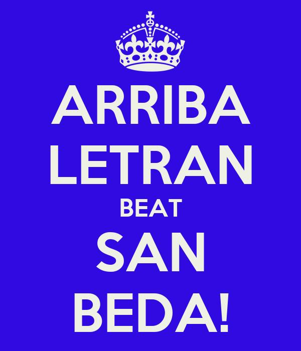 ARRIBA LETRAN BEAT SAN BEDA!