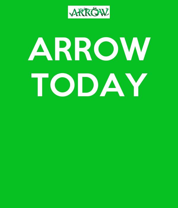 ARROW TODAY