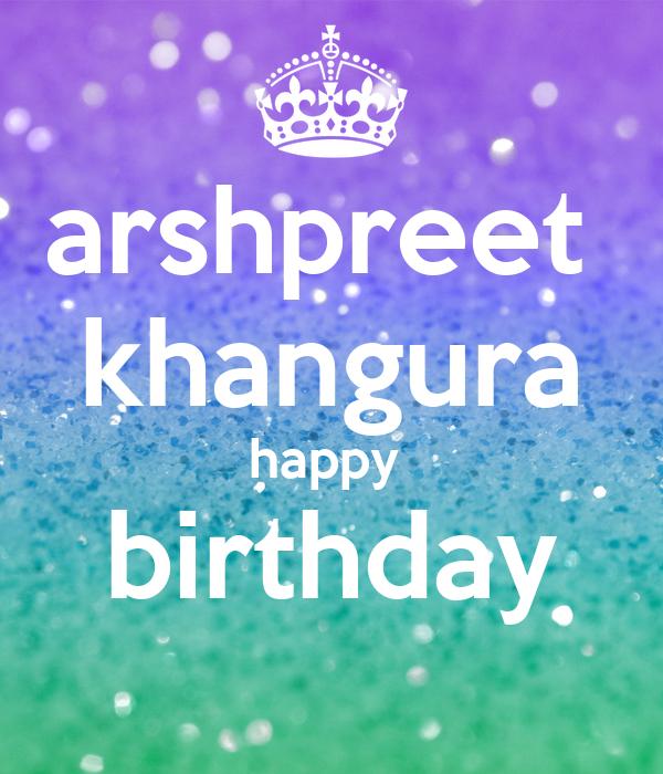 arshpreet  khangura happy  birthday