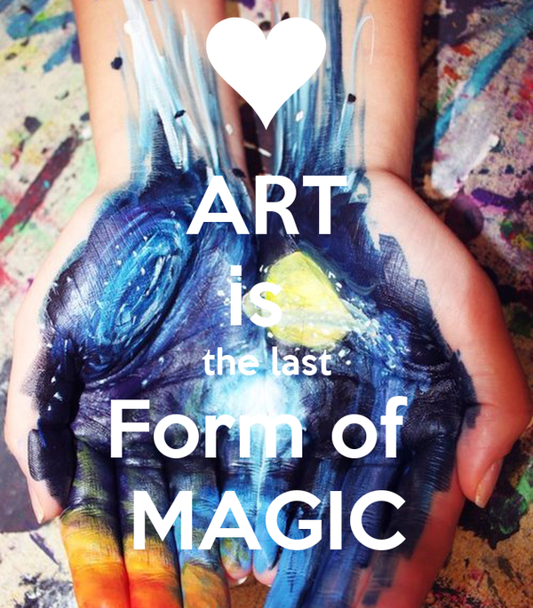 ART is  the last Form of  MAGIC