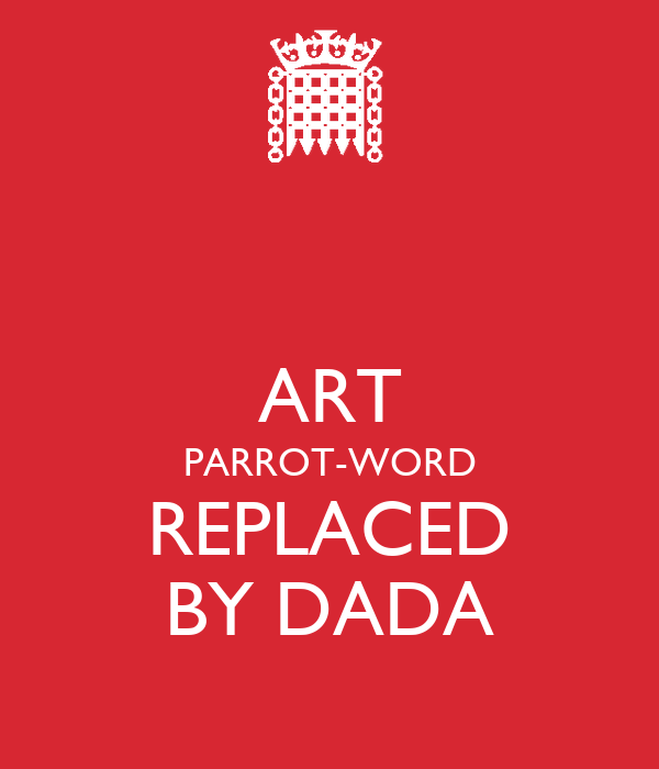 ART PARROT-WORD REPLACED BY DADA