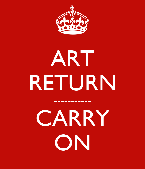 ART RETURN ----------- CARRY ON