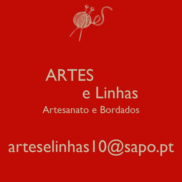ARTES                  e Linhas Artesanato e Bordados  arteselinhas10@sapo.pt