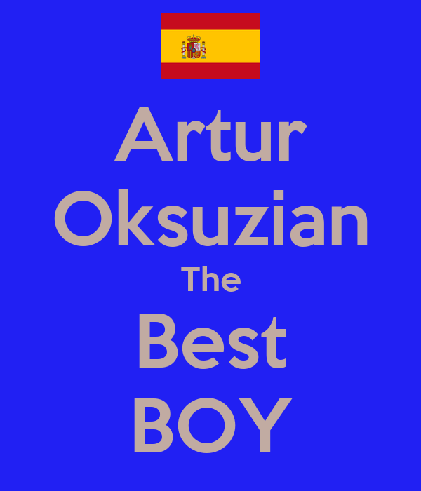 Artur Oksuzian The Best BOY