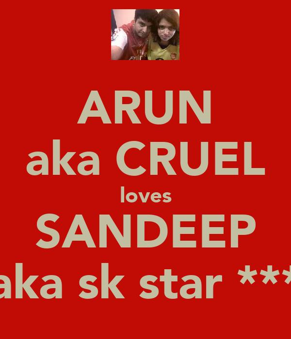 ARUN aka CRUEL loves SANDEEP aka sk star ***