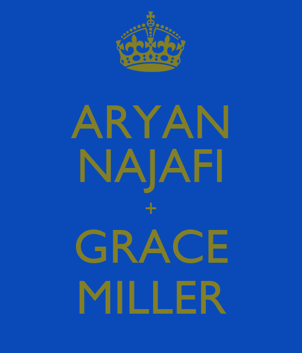 ARYAN NAJAFI + GRACE MILLER