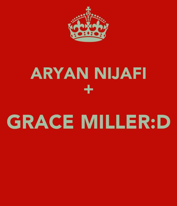 ARYAN NIJAFI + GRACE MILLER:D