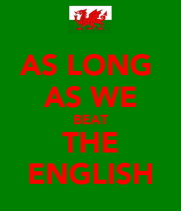 AS LONG  AS WE BEAT THE ENGLISH