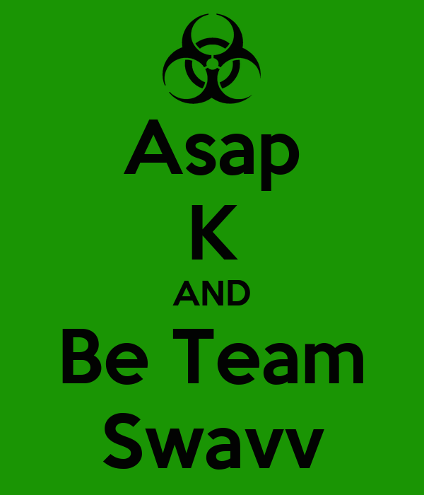 Asap K AND Be Team Swavv