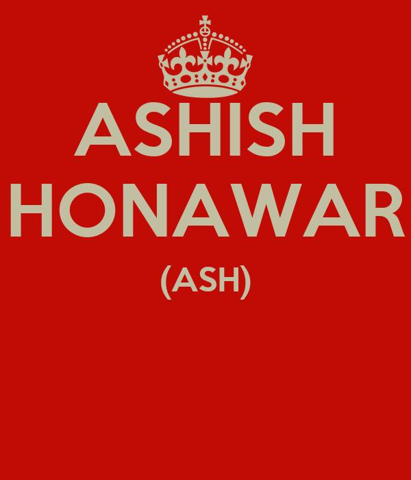 ASHISH HONAWAR (ASH)