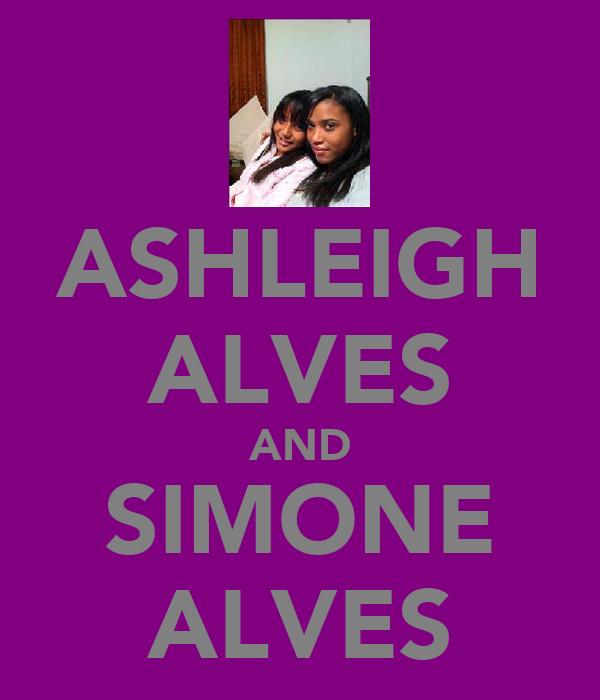ASHLEIGH ALVES AND SIMONE ALVES