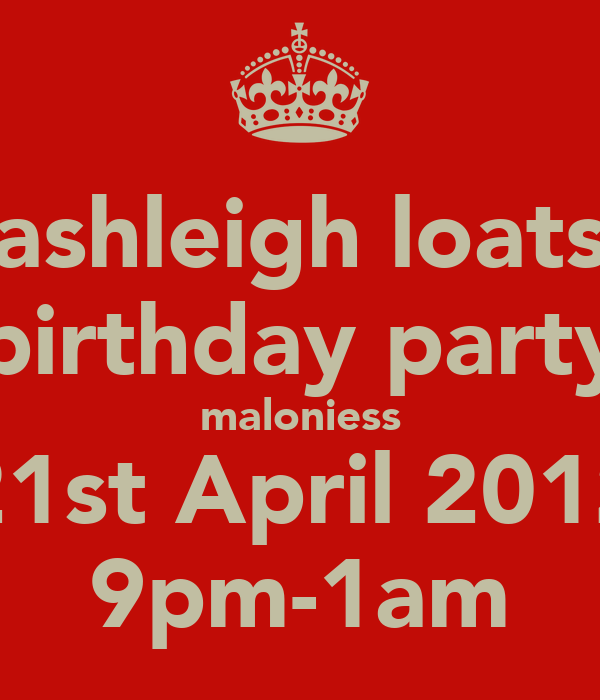 ashleigh loats birthday party maloniess 21st April 2012 9pm-1am