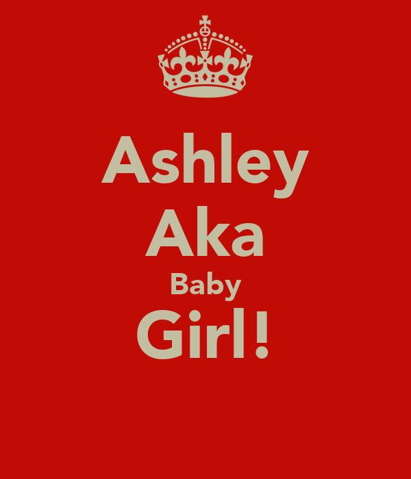 Ashley Aka Baby Girl!